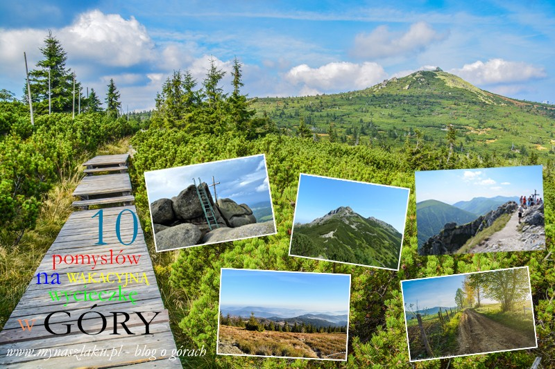10 pomysłów na wakacyjną wycieczkę w góry |