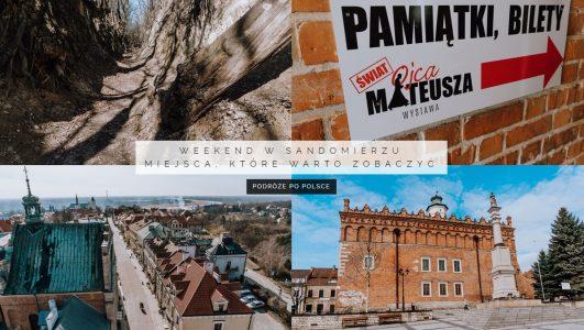 Weekend w Sandomierzu | Miejsca, które warto zobaczyć