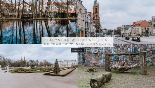 Białystok w jeden dzień. Co warto w nim zobaczyć