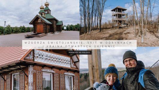 Wzgórza Świętojańskie, Skit w Odrynkach i Kraina Otwartych Okiennic