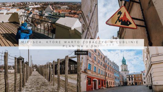 Lublin – miejsca, które warto zobaczyć. Plan na 2 dni