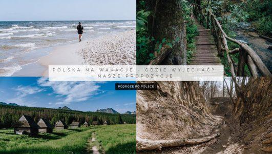 Polska na wakacje – gdzie wyjechać? Nasze propozycje