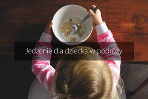 jedzenie dziecka w podrozy
