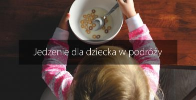 Jedzenie dla dziecka w podróży i w górach – wiek 0-2 lata