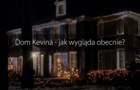 Dom Kevina – jak wygląda obecnie i gdzie się znajduje?
