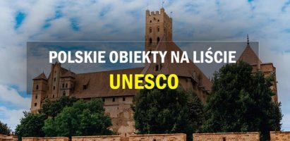 UNESCO w Polsce – odkrywamy obiekty z listy światowego dziedzictwa