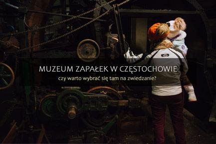 Muzeum Zapałek Częstochowa